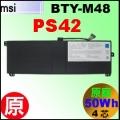 原廠BTY-M48【BTY-M48 = 50Wh】MSI PS42 電池